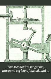 The Mechanics' Magazine, Museum, Register, Journal, and Gazette: Volume 18