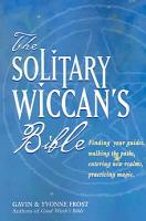 The Soliltary Wiccan s Bible PDF
