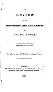 A Review of the Missionary Life and Labors of Richard Wright