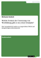 Welche Formen der Umsetzung von Wortbildung gibt es im ersten Schuljahr?: Eine exemplarische Analyse an ausgewählten Fibeln und dazugehörigem Arbeitsmaterial