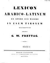 Lexicon Arabico-Latinum ex opere suo majore excerptum