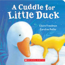 A Cuddle for Little Duck Book