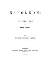 Napoleon: An Epic Poem in Twelve Cantos