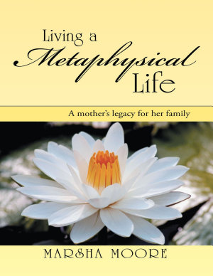 Living a Metaphysical Life  A Mother   s Legacy for Her Family