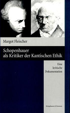 Schopenhauer als Kritiker der Kantischen Ethik PDF