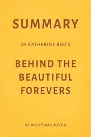 Summary Of Katherine Boo   S Behind The Beautiful Forevers By Milkyway Media