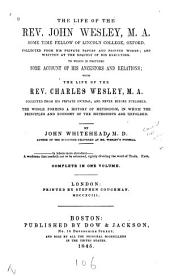 The Life of the Rev. John Wesley: ... with the Life of the Rev. Charles Wesley ...