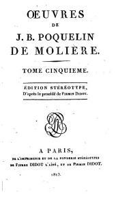 Oeuvres de J.B. Poquelin de Moliere: Volume5