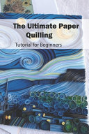 The Ultimate Paper Quilling