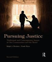 Pursuing Justice: Traditional and Contemporary Issues in Our Communities and the World, Edition 2
