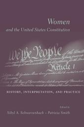 Women and the U.S. Constitution: History, Interpretation, and Practice
