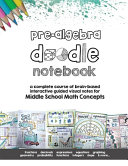 Pre Algebra Doodle Notes: a Complete Course of Brain-based Interactive Guided Visual Notes for Middle School Math Concepts
