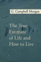 The True Estimate of Life and How to Live PDF