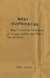 Most Outrageous: The Trials and Trespasses of Dwaine Tinsely and Chester the Molester