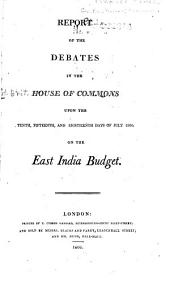 Report of the Debates in the House of Commons Upon the Tenth, Fifteenth and Eighteenth Days of July 1806 on the East India Budget