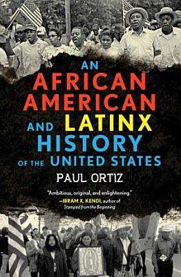 An African American and Latinx History of the United States PDF