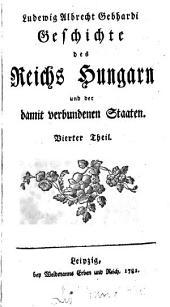 Geschichte des Reichs Hungarn und der damit verbundenen Staaten: Teil 4