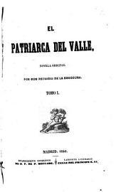El patriarca del valle: novela original, Volumen 1