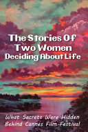 The Stories Of Two Women Deciding About Life