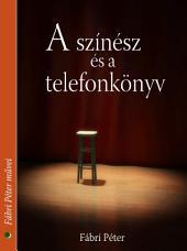 A színész és a telefonkönyv: A színházi szöveg világa