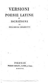 Opere dell'abate Melchior Cesarotti padovano: Versioni poesie latine e iscrizioni di Melchior Cesarotti, Volume 33