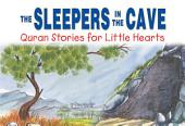 The Sleepers in the Cave: Quran Stories for Little Hearts (Goodword)