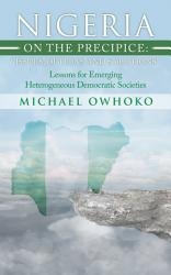 Nigeria on the Precipice  Issues  Options  and Solutions PDF