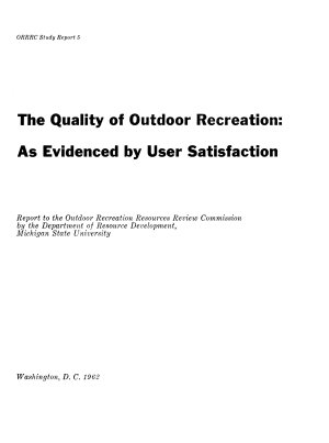The Quality of Outdoor Recreation as Evidenced by User Satisfaction PDF