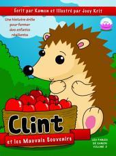 Clint et les mauvais souvenirs: Clint apprend à demeurer dans le moment présent pour vaincre ses craintes.