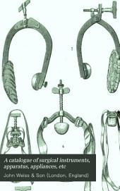A Catalogue of Surgical Instruments, Apparatus, Appliances, Etc