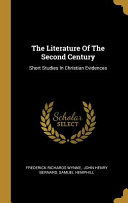 The Literature Of The Second Century: Short Studies In Christian Evidences