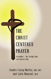 The Christ Centered Prayer: Revelation - The Straight Gate and Narrow Way