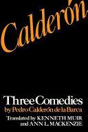 Calderon  Three Comedies by Pedro Calderon de La Barca PDF