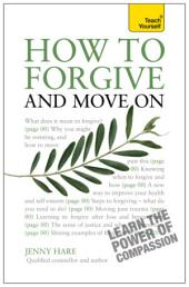 How to Forgive and Move On: Teach Yourself