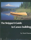 The Stripper s Guide to Canoe building