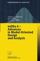 MODA 6 - Advances in Model-Oriented Design and Analysis: Proceedings of the 6th International Workshop on Model-Oriented Design and Analysis held in Puchberg/Schneeberg, Austria, June 25–29, 2001