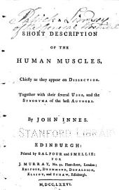 A Short Description of the Human Muscles, Chiefly as They Appear on Dissection: Together with Their Several Uses, and the Synonyma of the Best Authors