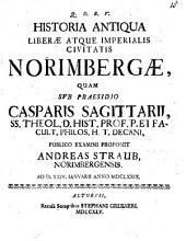 Historia antiqua liberae atque imperialis civitatis Norimbergae