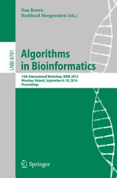 Algorithms in Bioinformatics: 14th International Workshop, WABI 2014, Wroclaw, Poland, September 8-10, 2014. Proceedings