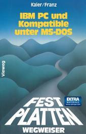 Festplatten-Wegweiser: für IBM PC und Kompatible unter MS-DOS