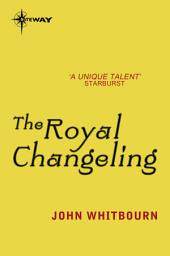 The Royal Changeling