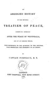 An Abridged History of the Principal Treaties of Peace: ... with Reference to the Question of the Neutral Flag Protecting the Property of an Enemy