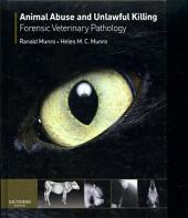 Animal Abuse and Unlawful Killing E-Book: Forensic veterinary pathology