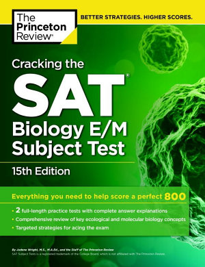 Cracking the SAT Biology E/M Subject Test, 15th Edition