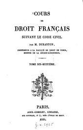 Cours de droit français suivant le Code civil: Volume18