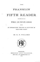 The Franklin Fifth Reader: For the Use of Public and Private Schools : with an Introductory Treatise on Elocution by Prof. Mark Bailey