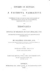 Edwards on Revivals; containing a Faithful Narrative ... Also, Thoughts on the revival of religion ... with introductory preface by ... J. A. James. Revised, with notes and introduction, by W. Patton