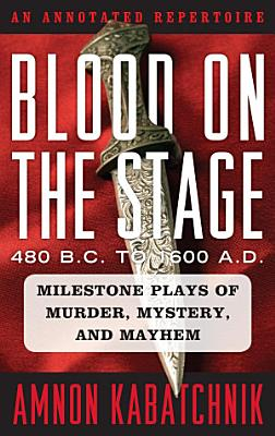 Blood on the Stage  480 B C  to 1600 A D  PDF