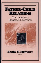 Father-Child Relations: Cultural and Biosocial Contexts