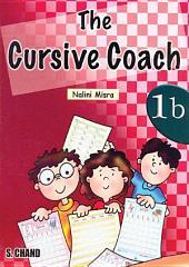 The Cursive Coach Book 1B